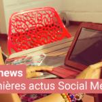 [#Fridaynews 35] L'actualité Réseaux Sociaux de la semaine