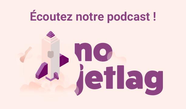 #nojetlag est un agréable podcast de 3 à 5 minutes qui parle d'entrepreneuriat & de nos aventures chez Swello !