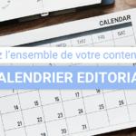 Grâce au calendrier éditorial, visualisez l'ensemble de votre contenu en un coup d'oeil !
