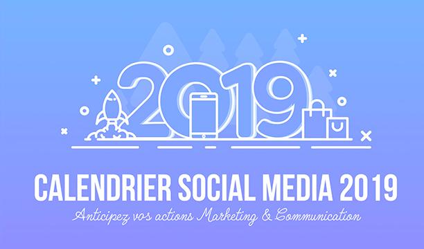 Téléchargez notre calendrier Social Media 2019