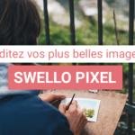Créez & éditez vos plus belles images grâce à Swello Pixel !