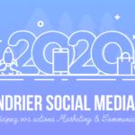 Calendrier Social Media 2020 : découvrez tous les marronniers de l'année !