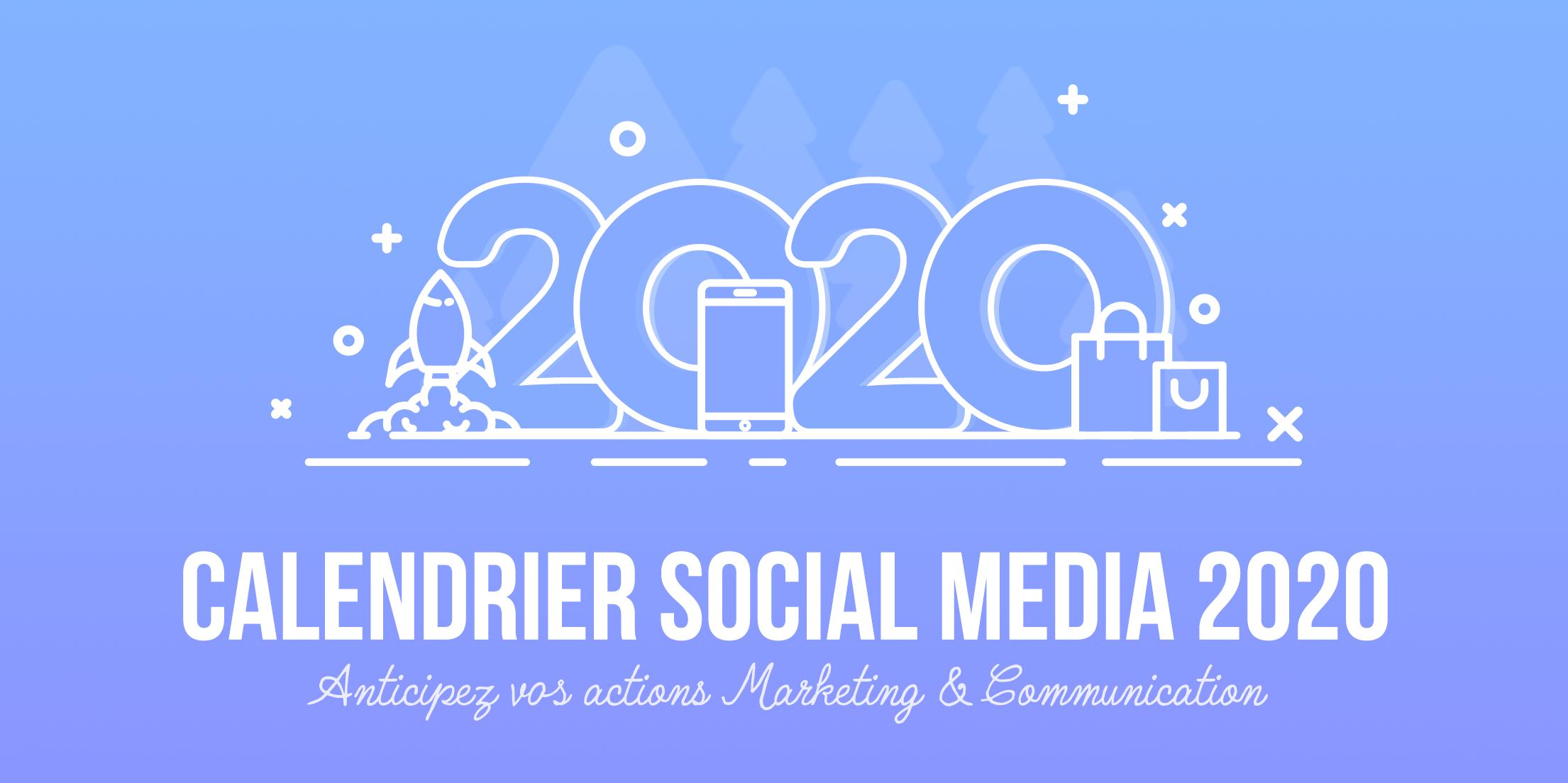 Téléchargez notre calendrier Social Media 2020