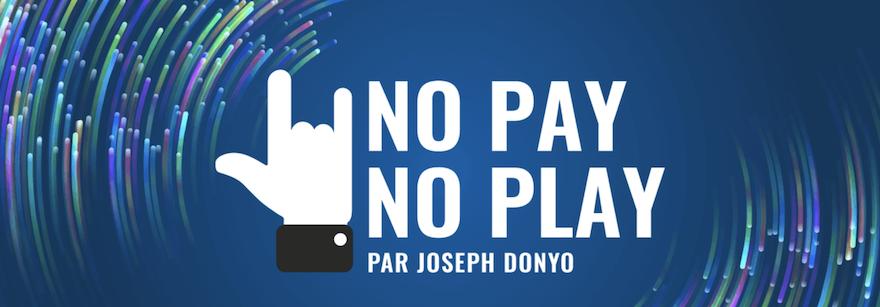 no pay no play