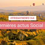 [#Fridaynews 164] L'actualité Réseaux Sociaux de la semaine