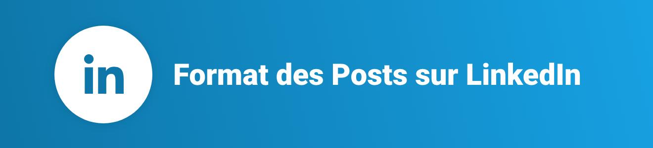 Format des Posts sur LinkedIn