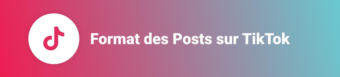 Format des Posts sur TikTok