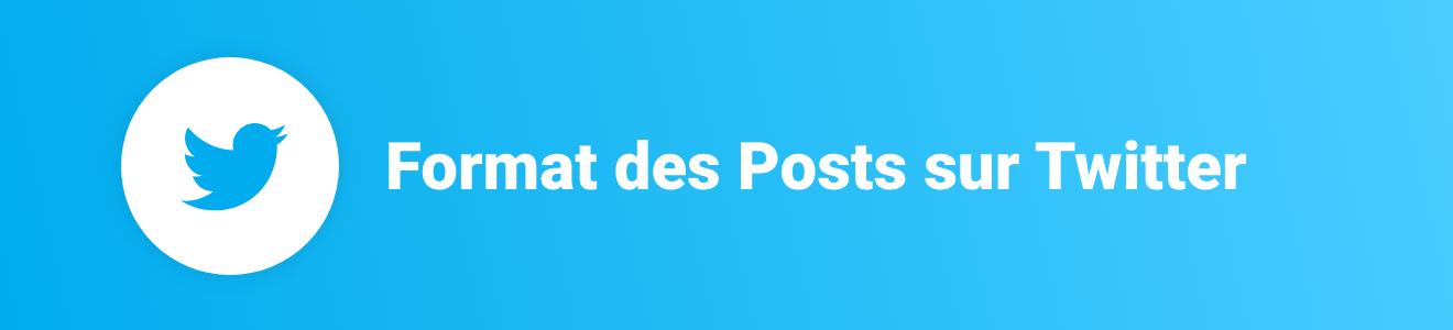 Format des Posts sur Twitter