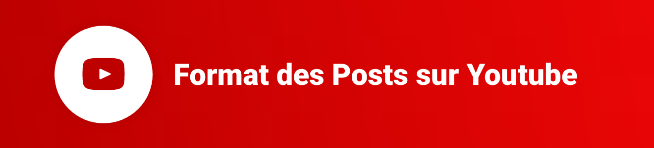 Format des Posts sur Youtube